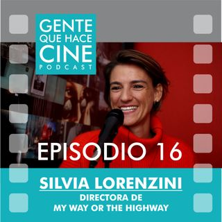 EP16: CINE Y DOCUMENTAL-ROADTRIP: (Silvia Lorenzini)