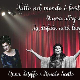 Tutto nel Mondo è Burla - Stasera all'Opera - La disfida avrà luogo - A. Moffo - R. Scotto