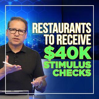 165. $40,000 Stimulus Checks For Restaurants? | $28.6 Billion Restaurant Stimulus
