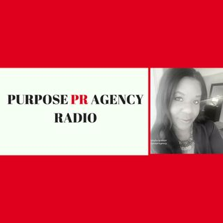 PURPOSE PR AGENCY RADIO S1E4:  Having a Strong Voice in Powerful Positions
