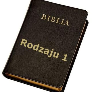18 - Księga Rodzaju, rozdział 1