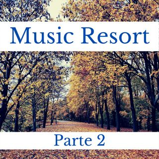 #39 - Music Resort - Parte 2