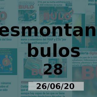 Demontando bulos 28 (26/06/20)