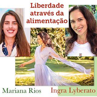 Podcast Ingra Lyberato e Mariana Rios pela Awí Superfoods - Liberdade através da alimentação