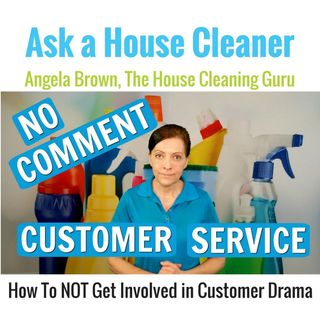The Customer is Always Right (House Cleaner Gets Caught in Client Drama)