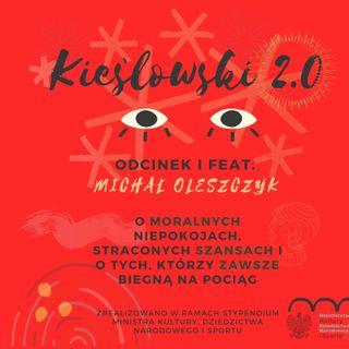 Podcast Kieślowski 2.0, odc. 1 - Michał Oleszczyk