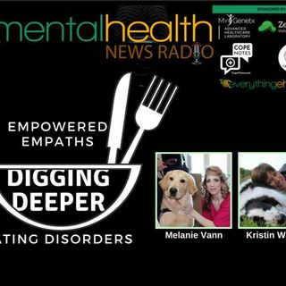 Empowered Empaths: Digging Deeper Into Eating Disorders