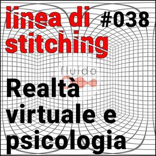 Ep. 38 - Realtà virtuale e psicologia