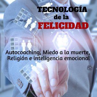 Autocoaching, miedo a la muerte, religión e inteligencia emocional