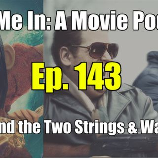 Ep. 143: Kubo and the Two Strings & War Dogs