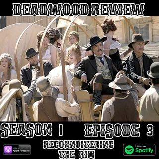 Deadwood Review | Season 1 Episode 3 | Reconnoitering The Rim