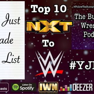 52: You Just Made The List 9 - Top 10 NXT Call Ups