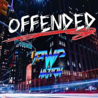Offended: Episode 123 - JCD Joins to talk AEW Revolution, Miracle Gate 2020 & more!