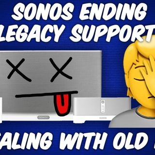 ATG 23: Sonos Ending Support for Legacy Devices - What to Do With Old IoT