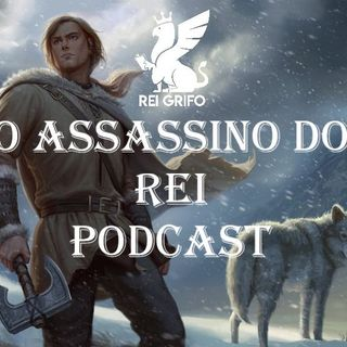 Podcast do Rei Grifo 044: O Assassino do Rei