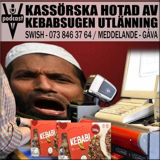 KASSÖRSKA HOTAD AV KEBABSUGEN UTLÄNNING