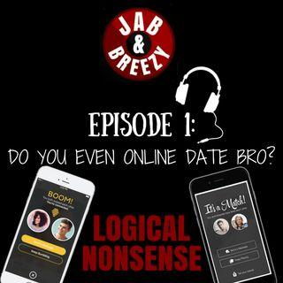 Episode 1 - Do You Even Online Date Bro?