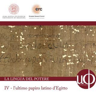 La lingua del potere - L'ultimo papiro latino d'Egitto - quarta puntata