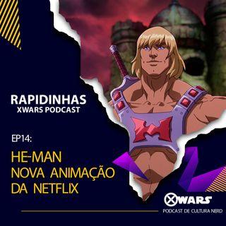 XWARS RAPIDINHAS #14 He-Man Nova Animação da Netflix
