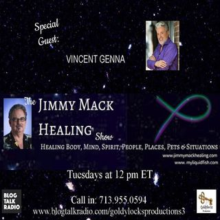 The Jimmy Mack Healing Show ~ Special Guest: Vincent Genna ~ 5June2018