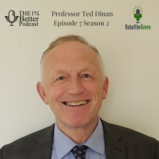 Ted Dinan on Psychobiotics, Good Bacteria & the importance of Vigorous Aerobic Exercise -  EP058