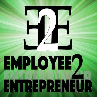 Employee to Entrepreneur Podcast