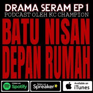 Drama Seram - Ep1 Batu Nisan Depan Rumah!!!