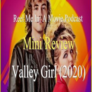 Mini Review: Valley Girl (2020)