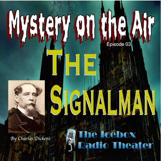 The Signalman; Mystery on the Air