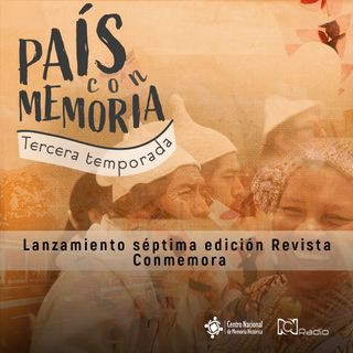 23 País con Memoria - Lanzamiento séptima edición Revista Conmemora