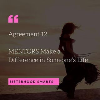 Agreement 12 : Mentors Make a Difference in Someone's Life