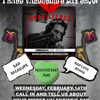 Unphiltered with PHIL VARONE - I HATE VALENTINES DAY SHOW