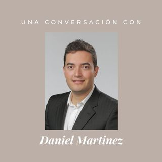 Episodio 11 - Daniel Martinez