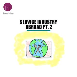 Service Industry Abroad Pt. 2