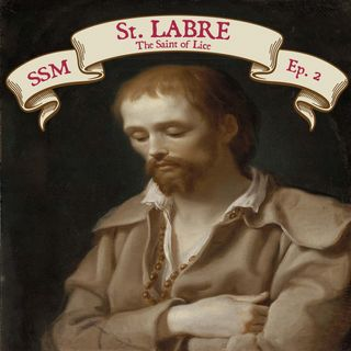 St. Labre: The Saint of Lice
