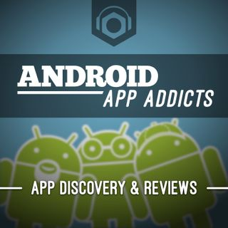 Android App Addicts #570 – This might be a habit
