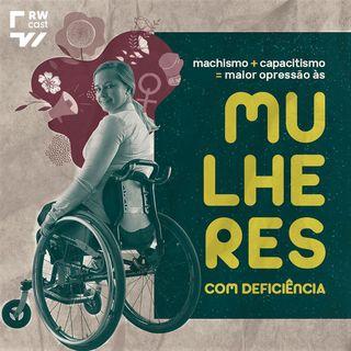 Feminismo: as mulheres com deficiência se encaixam nesta luta?