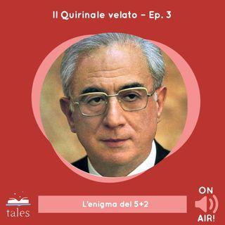 Skill Tales - Il Quirinale velato (3° episodio). Francesco Cossiga: l'enigma del 5+2