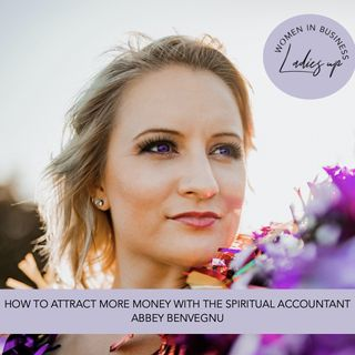 017 How to Attract more Money with Abbey Benvegnu