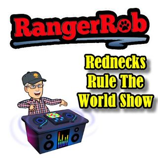 LIVE: Rangerrob's, Rednecks Rule The World Radio Show Episode 21