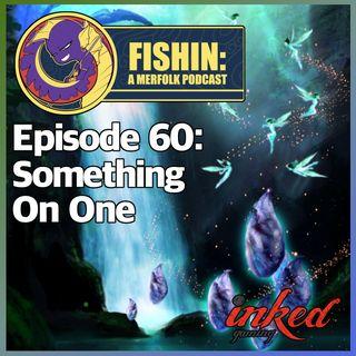 Episode 60: Something on One