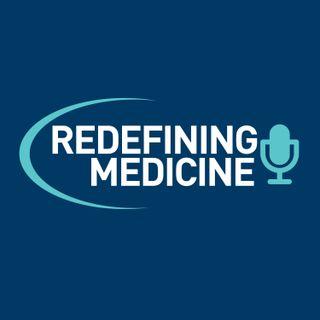 Redefining Medicine
