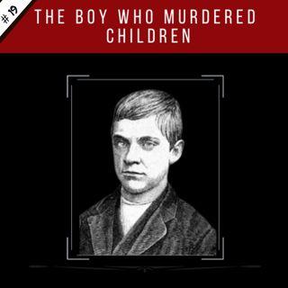 EP19:  The Boy Who Murdered Children