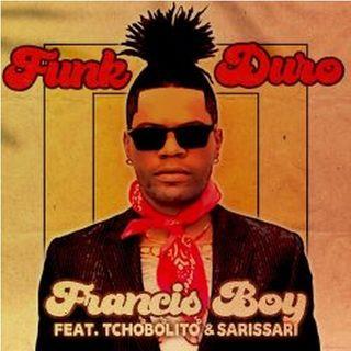 Francis Boy - Funk Duro (feat. Tchobolito & Sarissari) BAIXAR MP3