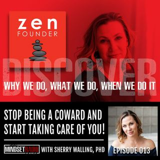 Stop being a coward and start taking care of you with Dr. Sherry Walling