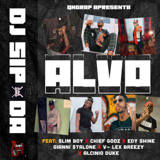 Dj Sipoda Feat. Slim Boy, Gianni $Tallone, Chief Gooz, Edy Shine, V-Lex Breezy & Alcinio Duke - Alvo (Rap)