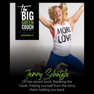 Ep #11: Jenny Schatzle -  Breaking the Cycle: Free Yourself from the Story that's Holding You Back
