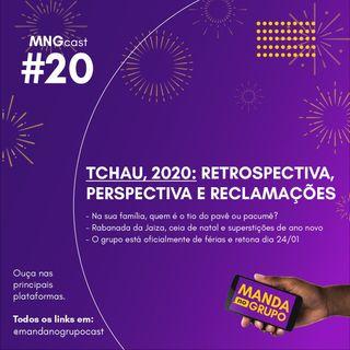 #20 - TCHAU 2020! Retrospectiva, perspectiva e reclamações