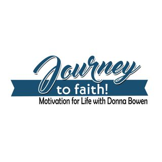 Journey to Faith with Donna Bowen
