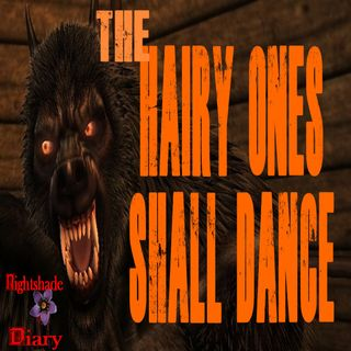 The Hairy Ones Shall Dance | Werewolf Story | Podcast